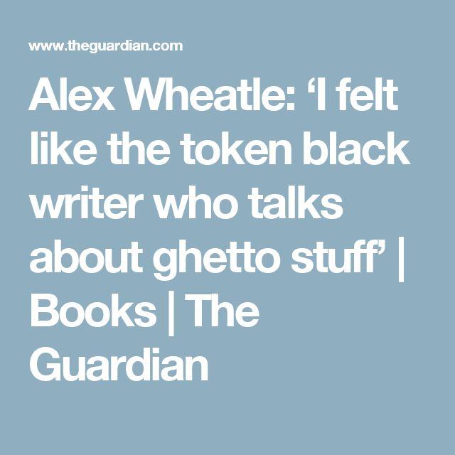 Alex Wheatle: 'I felt like the token black writer who talks about ghetto stuff'   Books   The Guardian