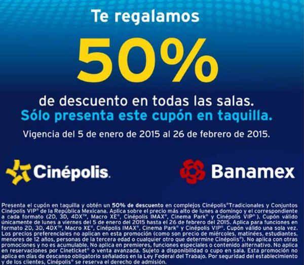 Cinépolis y Banamex: descuento del 50% en 3D, 4DX, VIP, MACRO XE Y IMAX Cinépolis y Banamex: descuento del 50% en 3D, 4DX, VIP, MACRO XE Y IMAXCinépolis y Banamex cuentan con una buena promoción, pues tiene descuento del 50% en cinepolis pagando con tarjeta de debito Banamex y presentando el cupón impreso en taquilla. Esta oferta de Cinépolis y Banamex es válida de lunes a viernes en todos los formatos incluyendo 3D, VIP, IMAX y 4DX.