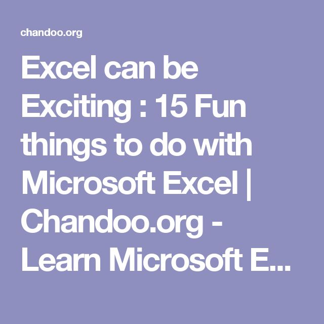 Excel can be Exciting : 15 Fun things to do with Microsoft Excel | Chandoo.org - Learn Microsoft Excel Online