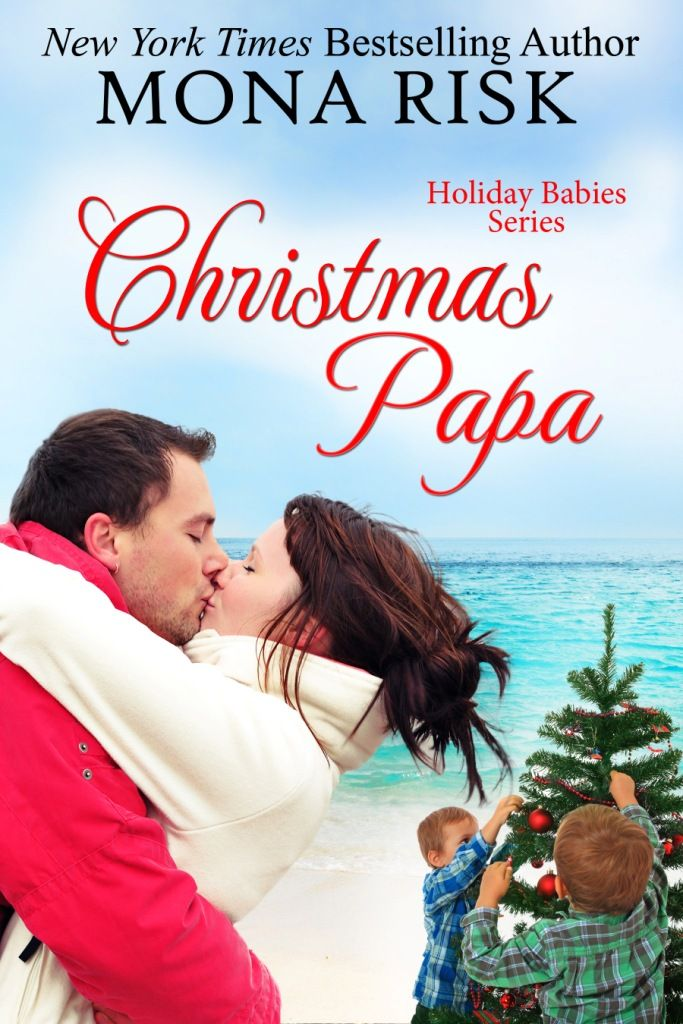 CHRISTMAS PAPA (Holiday Babies Series Book 4) Who's my daddy, Mommy
