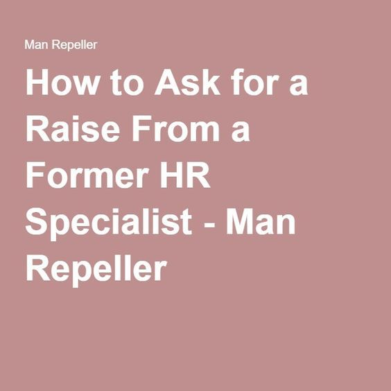 How to Ask for a Raise From a Former HR Specialist - Man Repeller