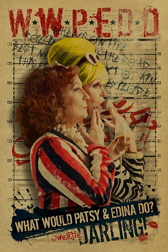 What Would Patsy and Edina Do, Darling? Ab Fab. Absolutely Fabulous. 12x18. Kraft paper. BBC. Campy. Art. Print. Gay. Drag Queen.