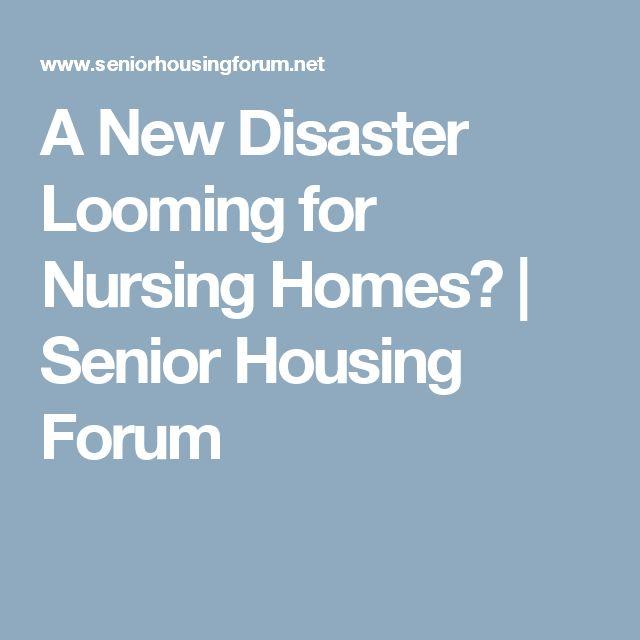 A New Disaster Looming for Nursing Homes? | Senior Housing Forum