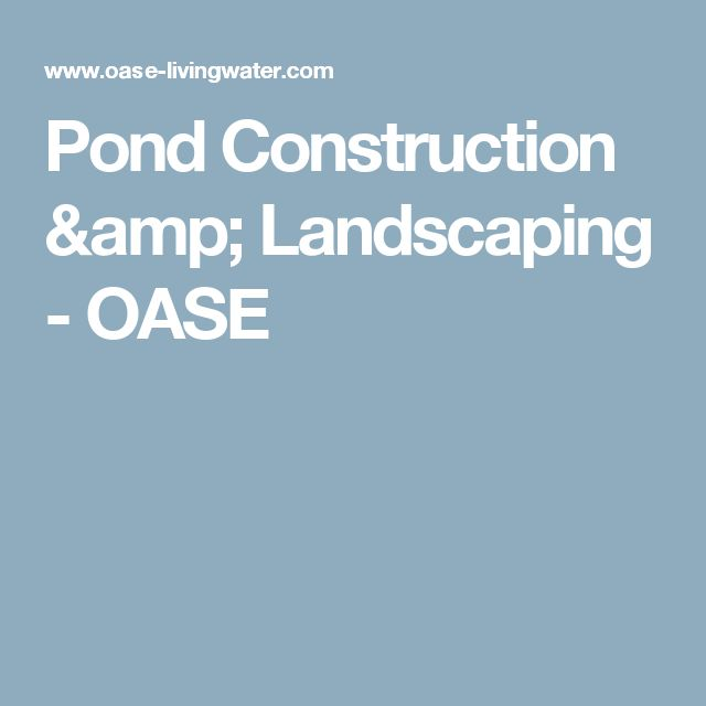 Pond Construction & Landscaping - OASE