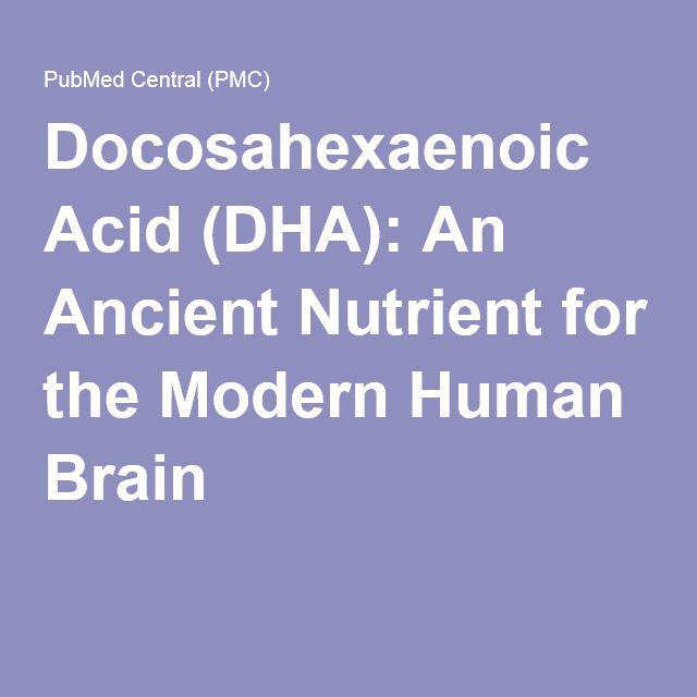 Docosahexaenoic Acid (DHA): An Ancient Nutrient for the Modern Human Brain