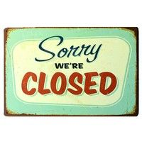 Geek   Vintage Retro Wall Decor Tin Signs,Sorry We're Closed Shop Decorative Metal Sign for Home,Pub,Cafe and Hotel(8 x 12 inches)