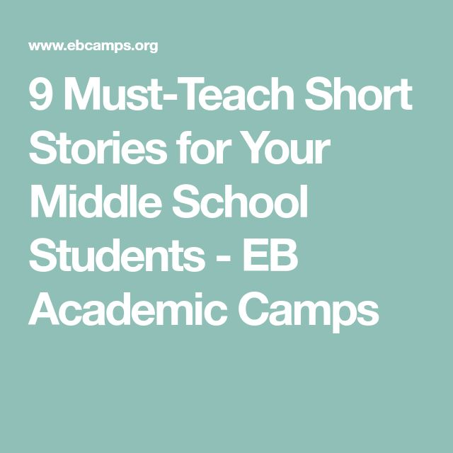 9 Must-Teach Short Stories for Your Middle School Students - EB Academic Camps