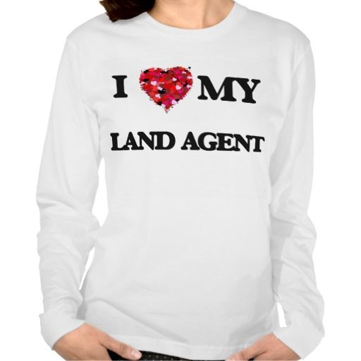 I love my Land Agent Tee T Shirt, Hoodie Sweatshirt