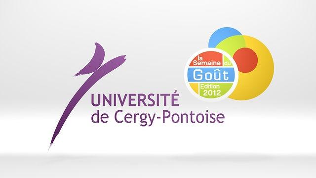 CHEF SUR LE CAMPUS    L'Université de Cergy-Pontoise, en partenariat avec le CROUS de Versailles, participe pour la première fois à La Semaine du Goût du 15 au 19 octobre 2012 et fait venir un Chef sur le Campus pour un cours de cuisine gratuit.