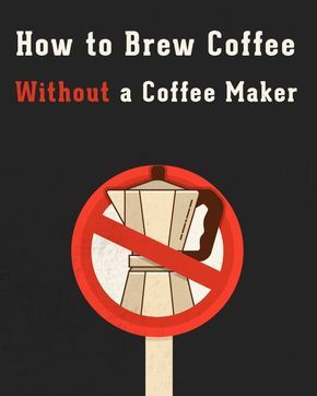 How to Brew Coffee Without a Coffee Maker Way 1 was amazing! Great for dorm life!