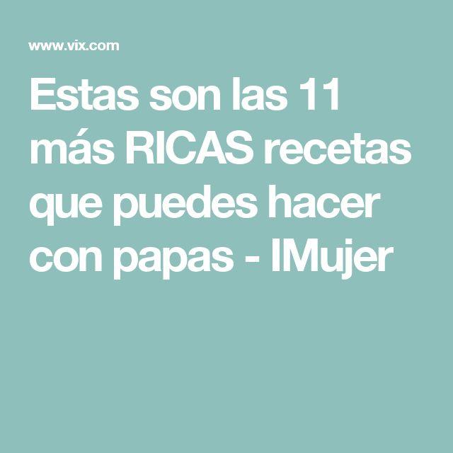 Estas son las 11 más RICAS recetas que puedes hacer con papas - IMujer
