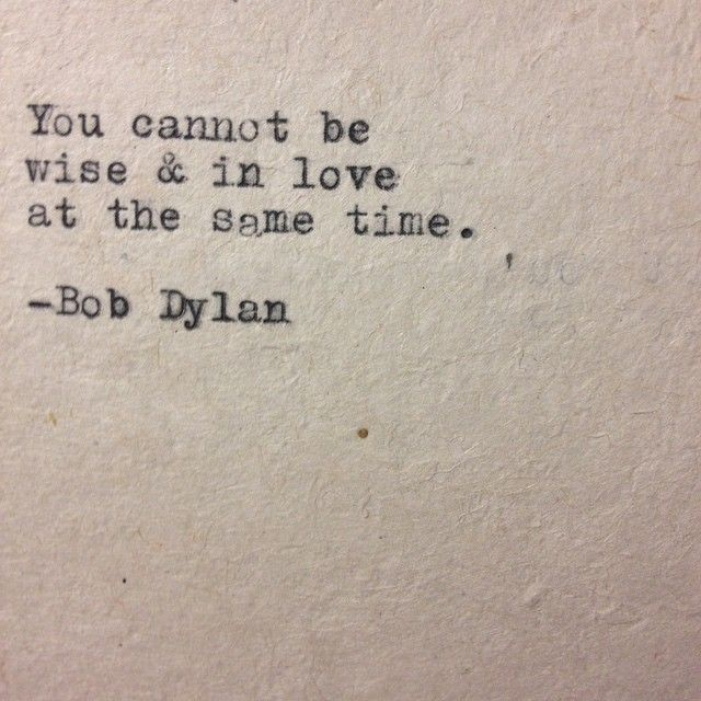 stephen millard's photo on Instagram. Bob dylan quote.                                                                                                                                                                                 Mais