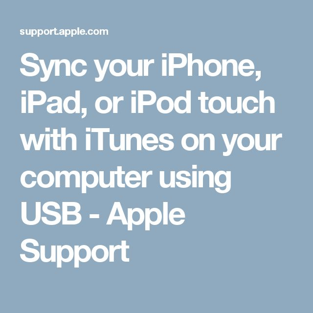 Sync your iPhone, iPad, or iPod touch with iTunes on your computer using USB - Apple Support