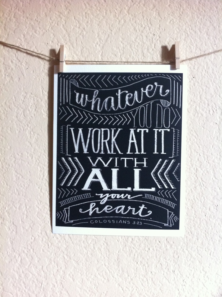 chalk art bible verses | Bible Verse- Whatever You Do Work at it With All Your H
