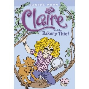 Claire and the Bakery Thief, written and illustrated by Janice Poon