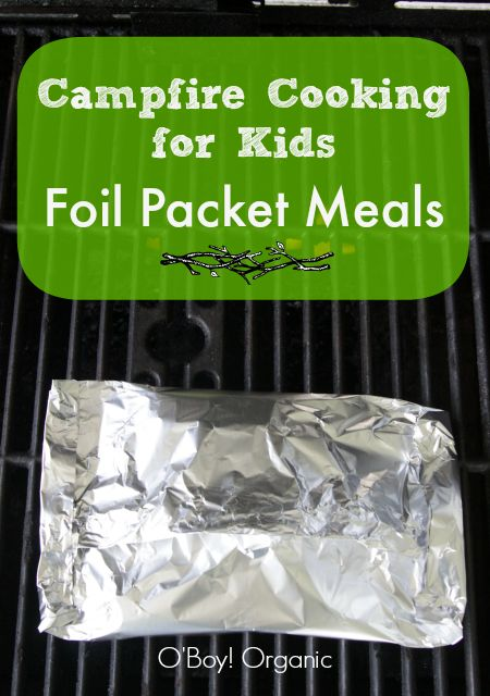 Foil Packet Meal Tips for Camping with Kids