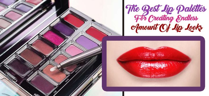 The Best Lip Palettes For Creating Endless Amount Of Lip Looks
