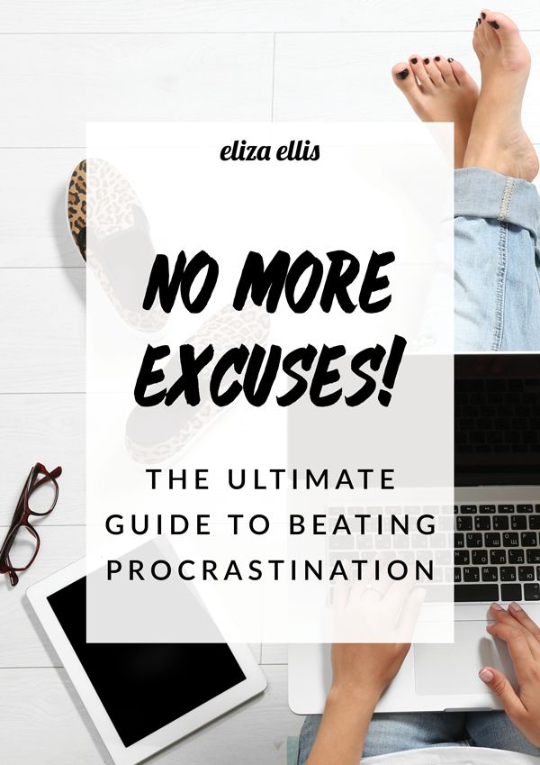 The Ultimate Guide to Beating Procrastination by Eliza Ellis - 10 Ideas to help you get out of that funk, and start getting stuff done!