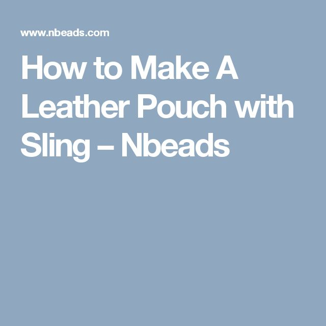 How to Make A Leather Pouch with Sling – Nbeads