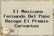 http://tecnoautos.com/wp-content/uploads/imagenes/tendencias/thumbs/el-mexicano-fernando-del-paso-recoge-el-premio-cervantes.jpg Premio Cervantes 2016. El mexicano Fernando del Paso recoge el Premio Cervantes, Enlaces, Imágenes, Videos y Tweets - http://tecnoautos.com/actualidad/premio-cervantes-2016-el-mexicano-fernando-del-paso-recoge-el-premio-cervantes/