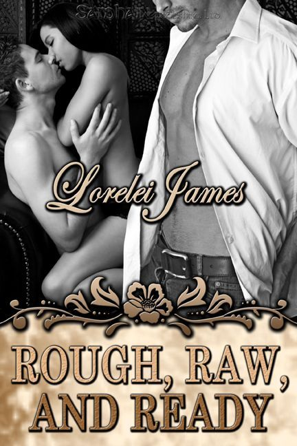 Rough, Raw, and Ready (Rough Riders 5) by Lorelei James