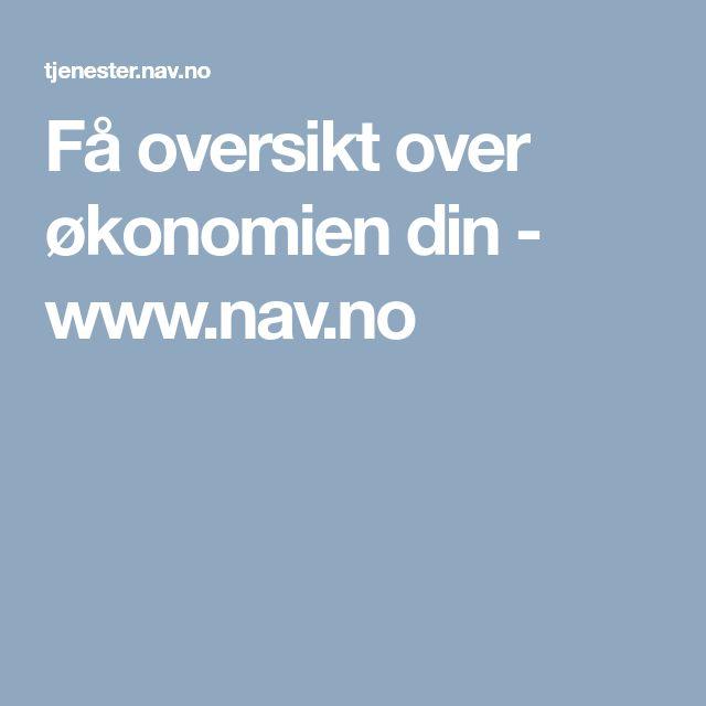 Få oversikt over økonomien din - www.nav.no