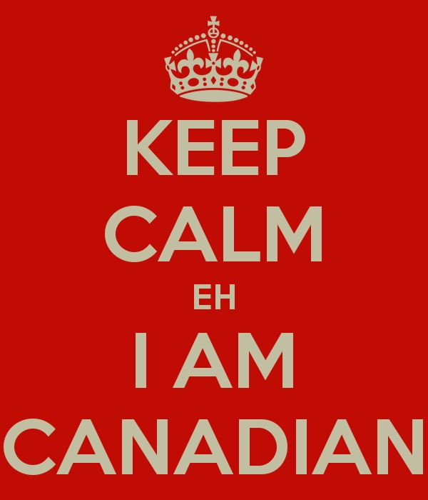 KEEP CALM EH I AM CANADIAN
