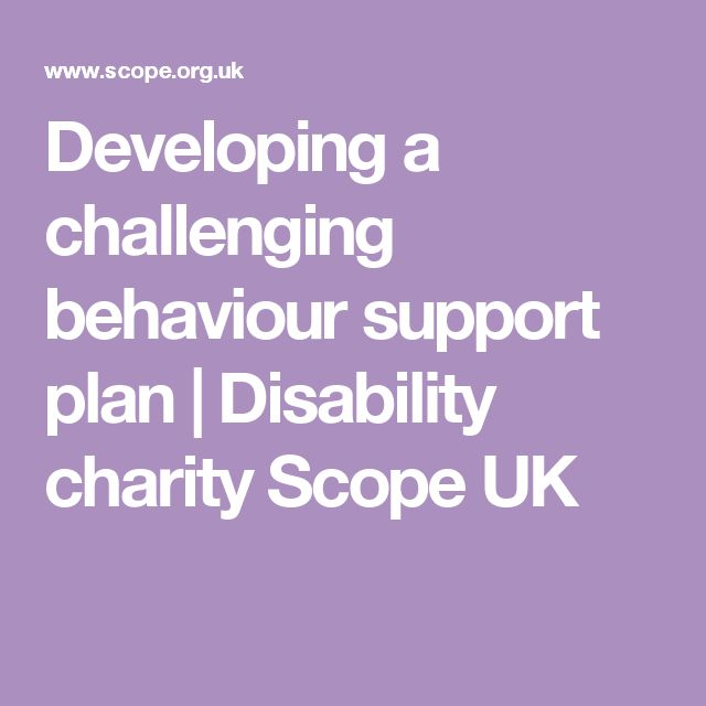 Developing a challenging behaviour support plan | Disability charity Scope UK