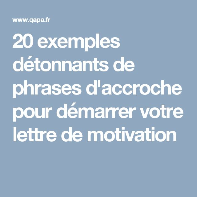 20 exemples d u00e9tonnants de phrases d u0026 39 accroche pour d u00e9marrer votre lettre de motivation