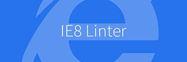 How to avoid the pitfalls of Internet Explorer 8 with IE8 Linter