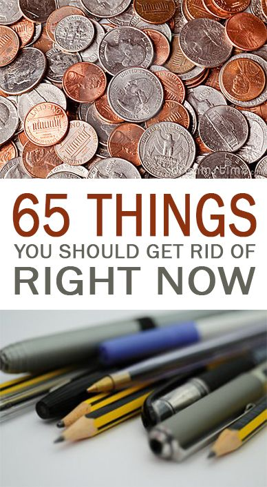 65 Things You Should Get Rid of Right Now