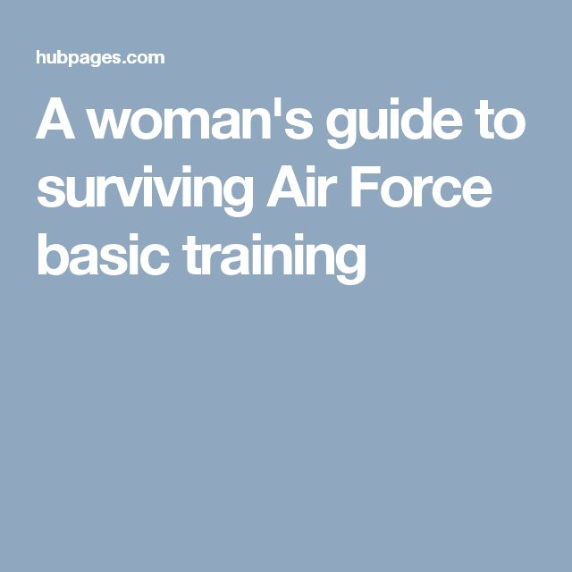 A woman's guide to surviving Air Force basic training