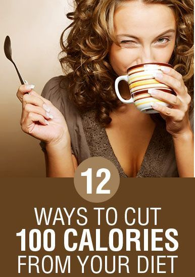 12 Ways To Cut 100 Calories A Day From Your Diet – Medi Idea