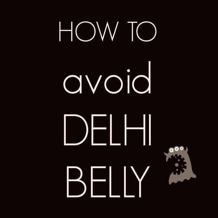 Delhi Belly India - How To Avoid It