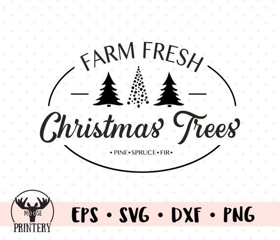 Farm Fresh Christmas Trees Svg.Pin On Cutting Files