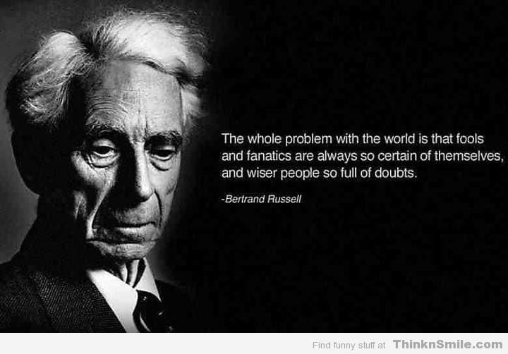 Confident Fools and the Doubtful WiseThoughts, Inspiration, Quotes, Doubt, Wisdom, So True, Bertrand Russell, Fools, Wiser People