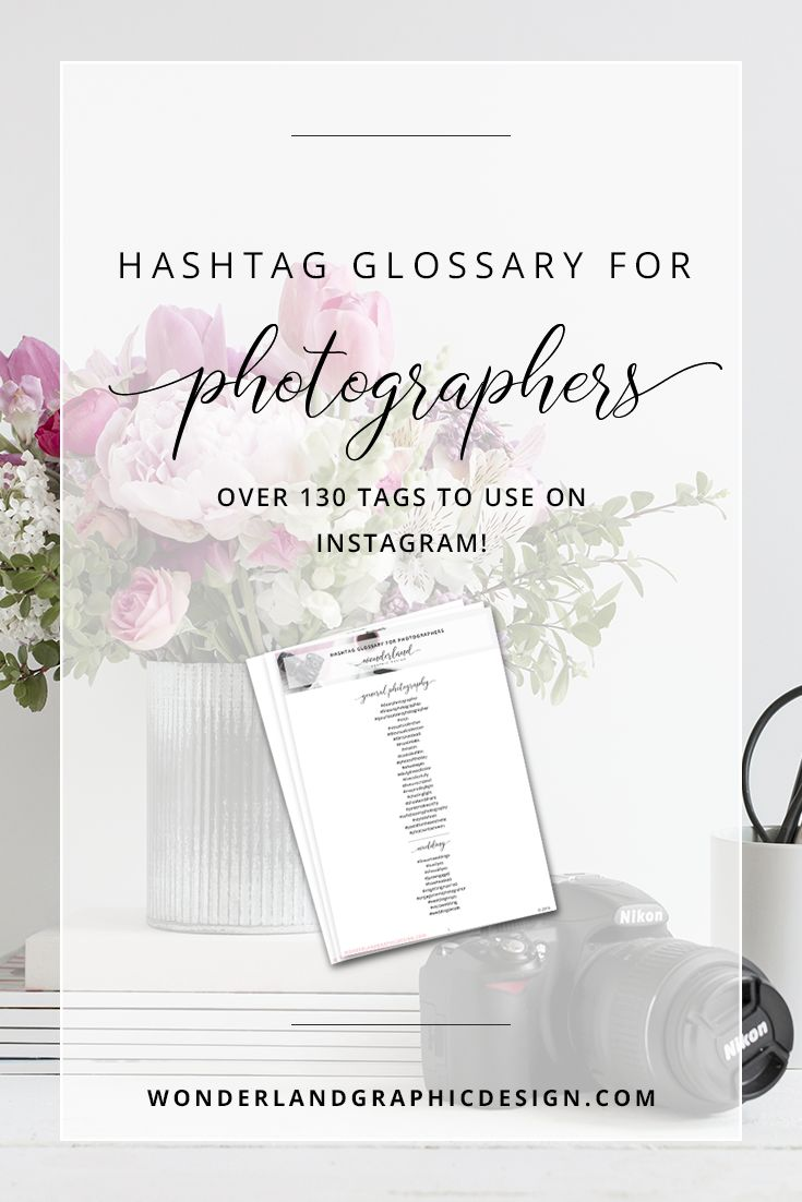 Photographers, hashtags are a great way to increase engagement on social media, and these instagram hashtags cover wedding photographers, general, business owners, maternity & newborn photography, travel & destination photographers, family portrait photography & more. Grow your followers with some of these hashtags and learn more social media marketing tips for female business owners and bloggers with Wonderland Graphic Design.