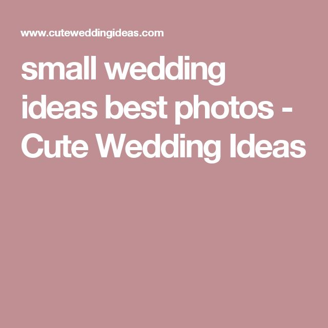 small wedding ideas best photos - Cute Wedding Ideas
