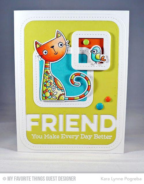 Card by Kara Pogreba  (022317)  [My Favorite Things (dies) Die-Namics Friend, Purr-Fect Friends, Stitched Rounded Rectangle Frames, Stitched Rounded Square Frames; (stamps) Friends Furever, Purr-Fect Friends]