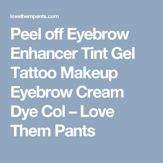 Peel off Eyebrow Enhancer Tint Gel Tattoo Makeup Eyebrow Cream Dye Col – Love Them Pants