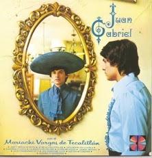 Juan Gabriel Con El Mariachi Vargas De Tecalitlan.  One of my many favorite songs are on this LP.