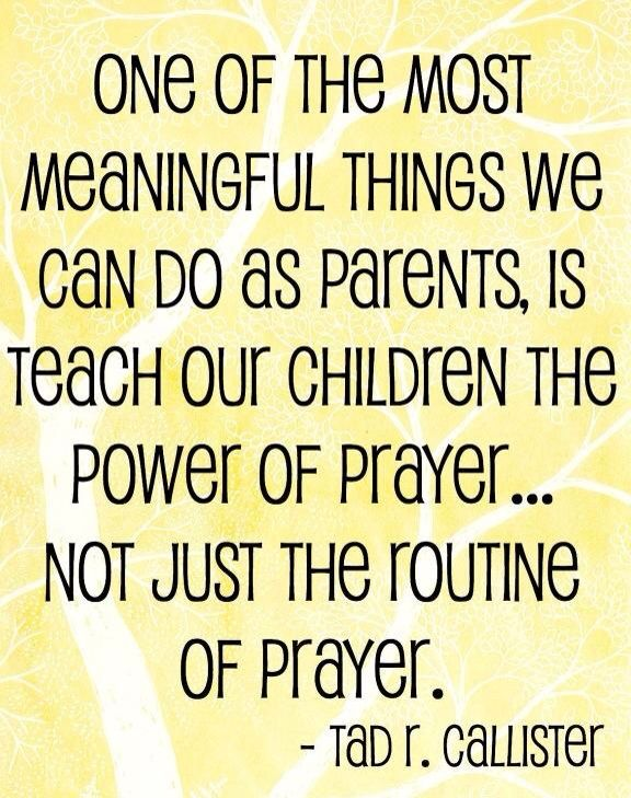 Yes! We pray several times a day with our kids, and let them lead prayer too!!