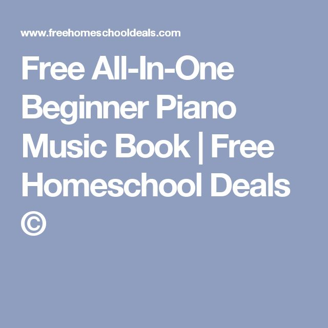 Free All-In-One Beginner Piano Music Book | Free Homeschool Deals ©