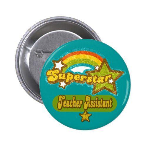 Superstar Teacher Assistant Pinback Button