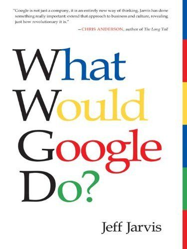 What Would Google Do?: Reverse-Engineering the Fastest Growing Company in the History of the World by Jeff Jarvis, http://www.amazon.com.au/dp/B001NLKYT2/ref=cm_sw_r_pi_dp_Cvqdwb0QGKCCJ