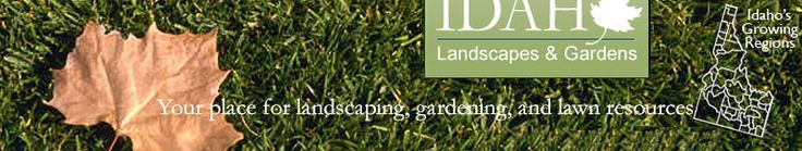 Idaho Gardening info on when to plant, how to prep gardens, insects and more