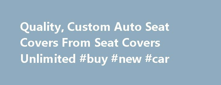 Quality, Custom Auto Seat Covers From Seat Covers Unlimited #buy #new #car http://car.remmont.com/quality-custom-auto-seat-covers-from-seat-covers-unlimited-buy-new-car/  #seat covers for cars # Why Purchase a Set of Seat Covers? Your auto seats need protection from kids, pets, and just everyday use not to mention the abuse that a work vehicle gets. We have found that all vehicles benefit from having their seats protected. In fact many car resellers have said that when […]The post Quality…