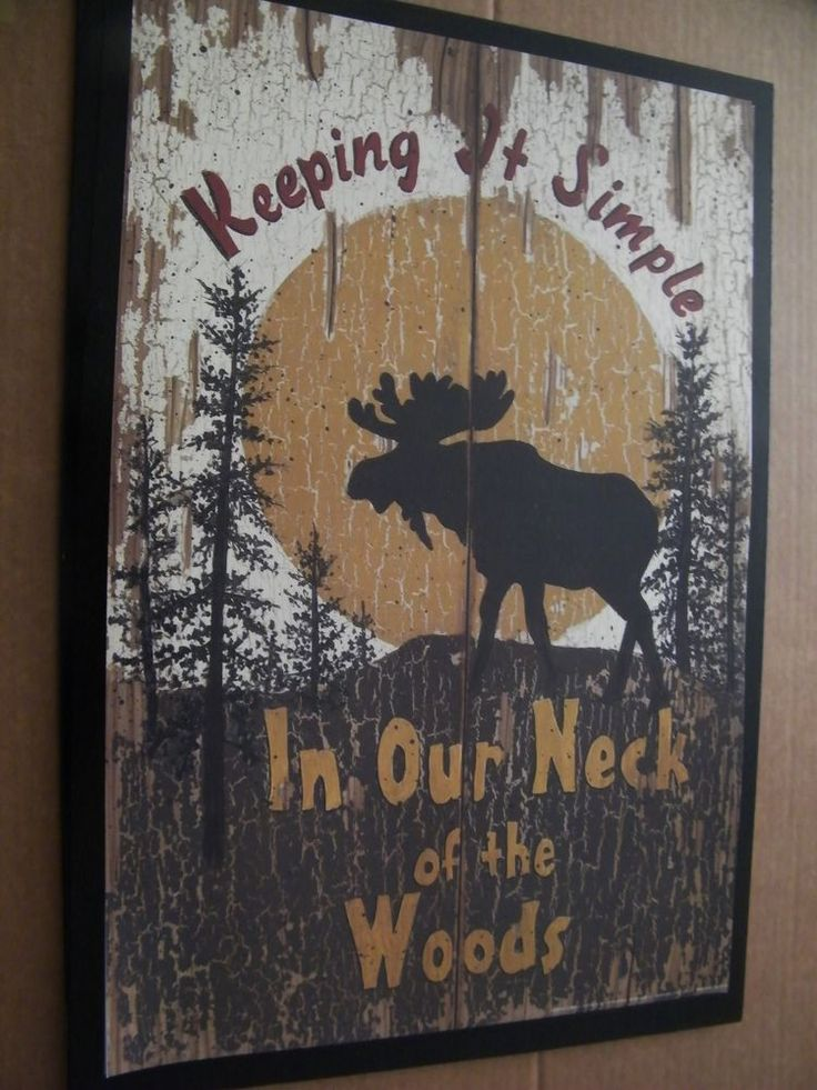 Wood Lodge Spivey Art MOOSE Sign KEEPING IT SIMPLE IN OUR NECK WOODS Country