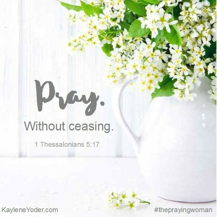 Pray without ceasing <3