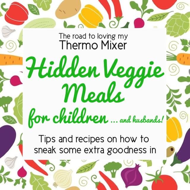 Hidden Vegetable Meals and Tips for Children (and husbands!) - The Road to Loving My Thermo Mixer